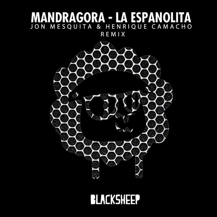 MANDRAGORA - La Espanolita (Jon Mesquita/Henrique Camacho Remix)
