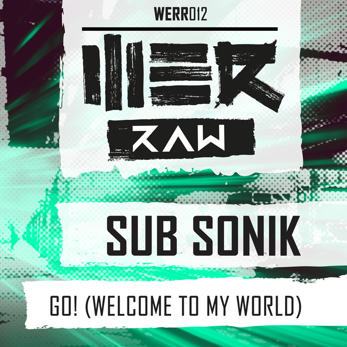 SUB SONIK - Go! (Welcome To My World)