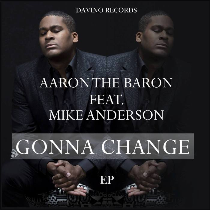 AARON THE BARON - Gonna Change EP