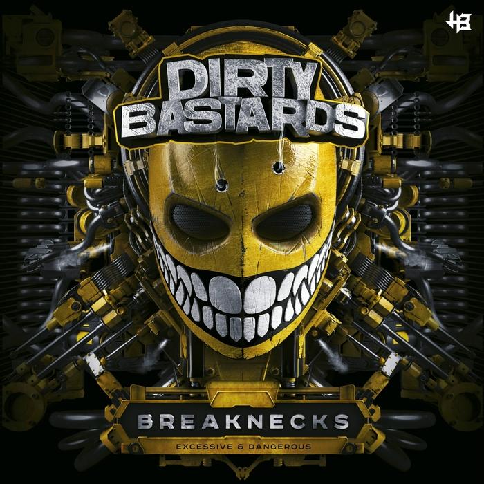 DIRTY BASTARDS - Breaknecks
