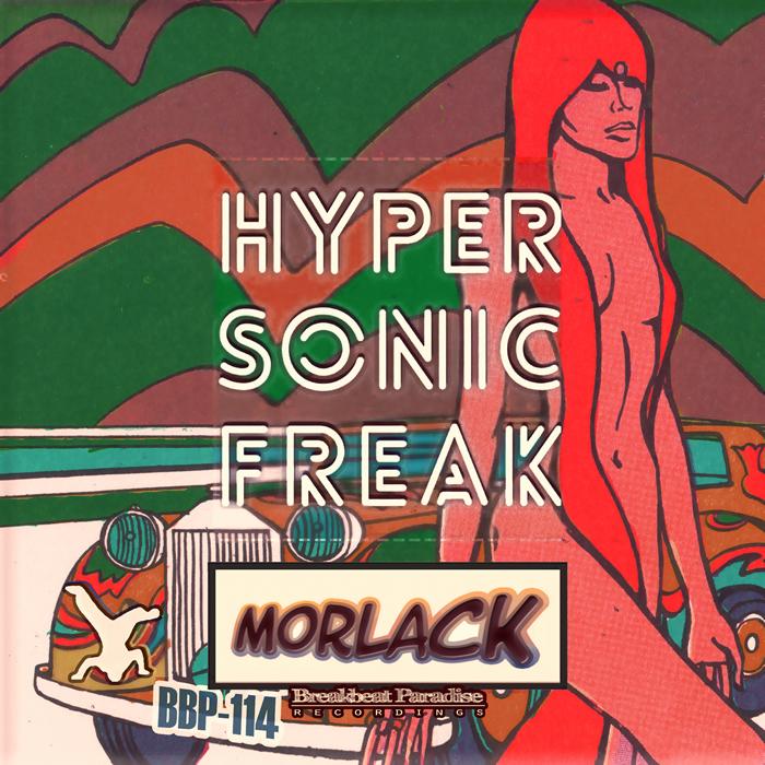 MORLACK - Hypersonic Freak