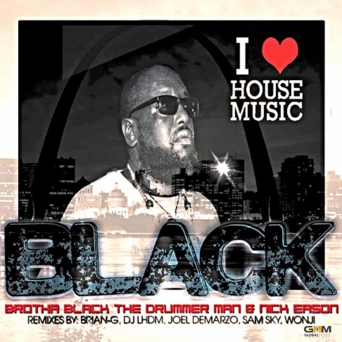 BROTHA BLACK feat NICK EASON - I Love House Music