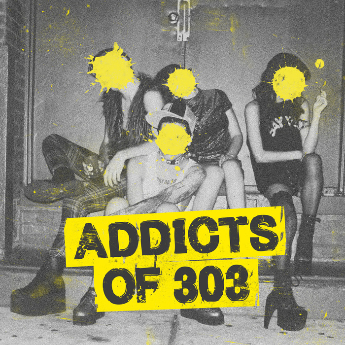 VARIOUS - Addicts Of 303