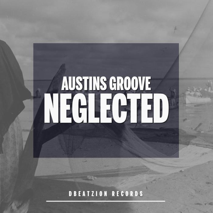 AUSTINS GROOVE - Neglected
