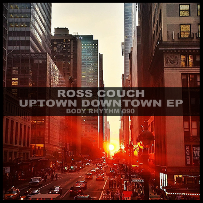 ROSS COUCH - Uptown Downtown EP