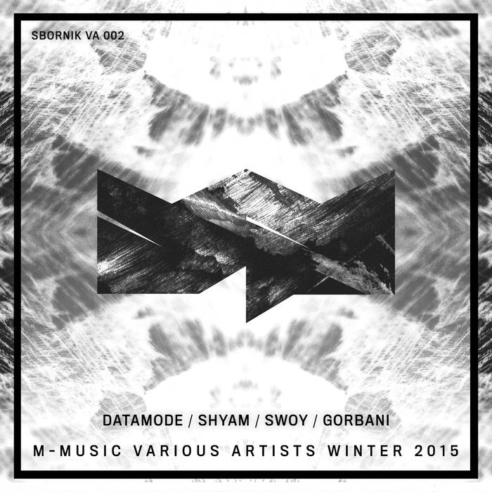 SHYAM/DATAMODE/SWOY/GORBANI - M-Music Various Artists Winter 2015