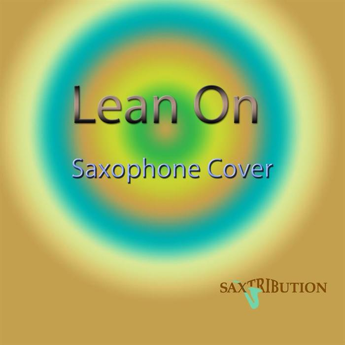 SAXTRIBUTION - Lean On (Saxophone Cover)