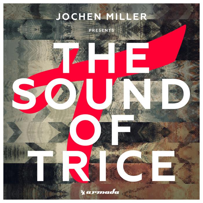 JOCHEN MILLER/VARIOUS - Jochen Miller Presents The Sound Of Trice (unmixed tracks)