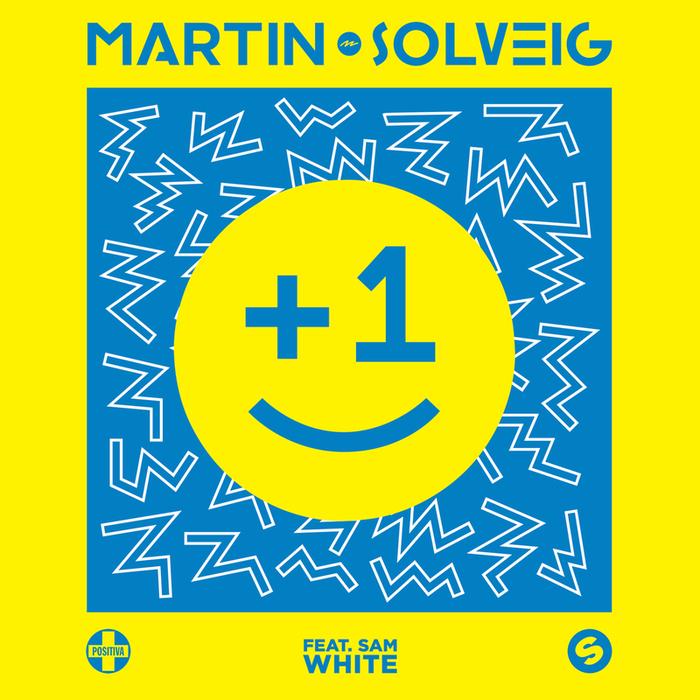 MARTIN SOLVEIG feat SAM WHITE - +1 (Radio Edit)
