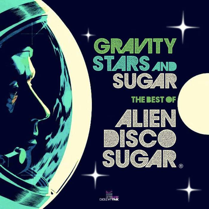 ALIEN DISCO SUGAR - Gravity, Stars & Sugar