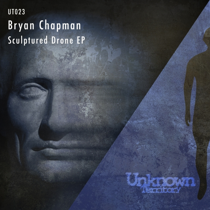 BRYAN CHAPMAN - Sculptured Drone EP
