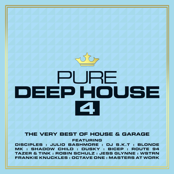 VARIOUS - Pure Deep House 4: The Very Best Of House & Garage (unmixed tracks)