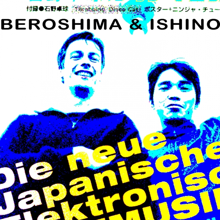 ISHINO/BEROSHIMA - Matadores Of Techno