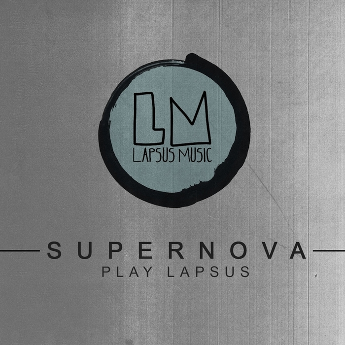 SUPERNOVA/VARIOUS - Supernova Play Lapsus (unmixed tracks)