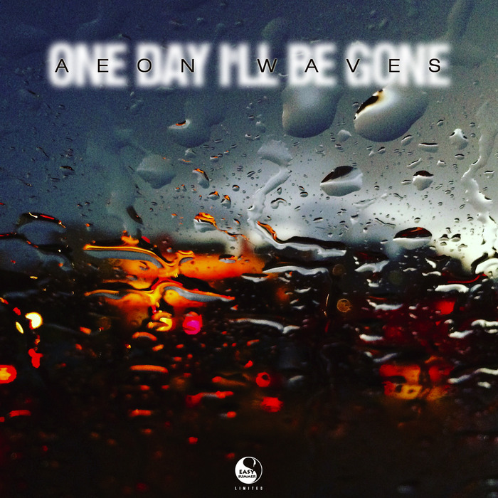 AEON WAVES - One Day I'll Be Gone