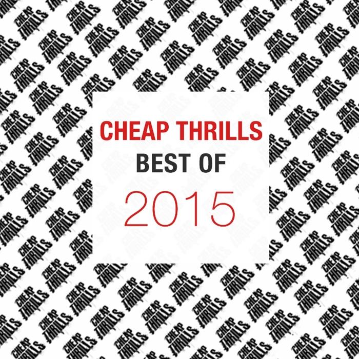 VARIOUS - Best Of Cheap Thrills 2015