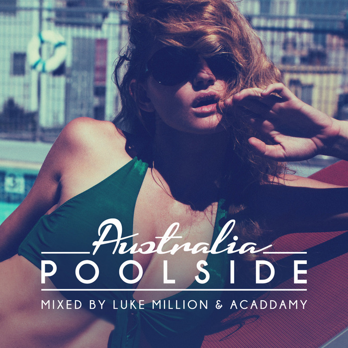 ACADDAMY/LUKE MILLION/VARIOUS - Poolside Australia 2016