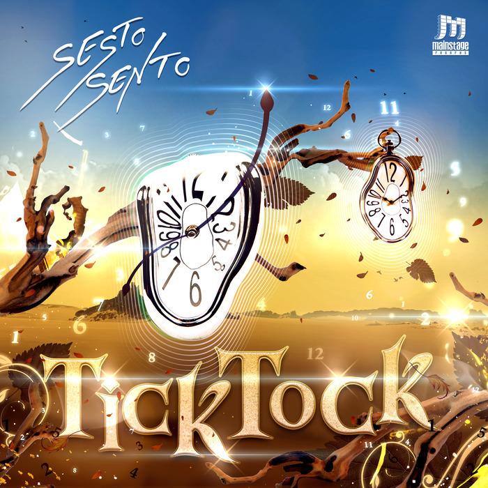 SESTO SENTO - Tick Tock