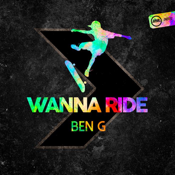 BEN G - Wanna Ride