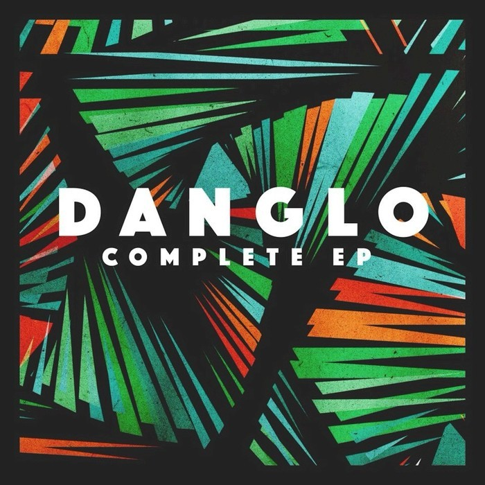 DANGLO - Danglo Complete EP