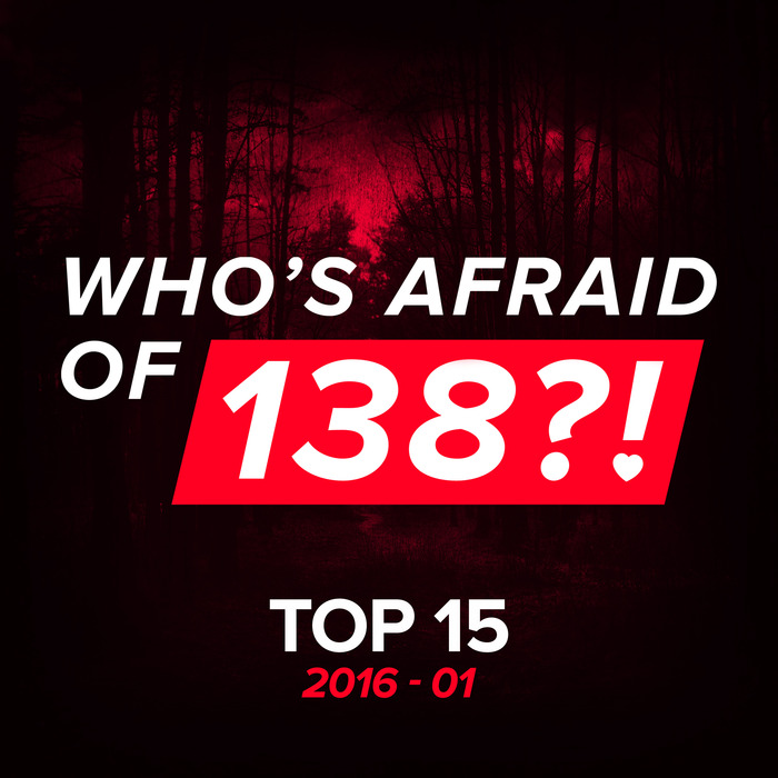 VARIOUS - Who's Afraid Of 138?! Top 15 - 2016-01
