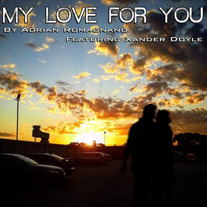 ADRIAN ROMAGNANO - My Love For You