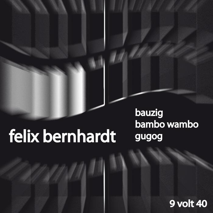 FELIX BERNHARDT - Bauzig