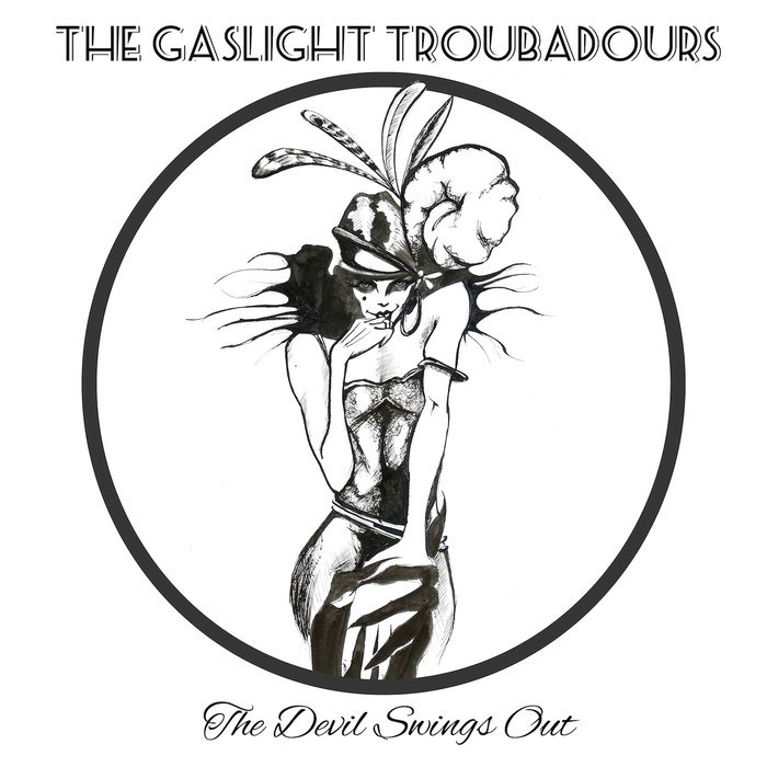 THE GASLIGHT TROUBADOURS - The Devil Swings Out