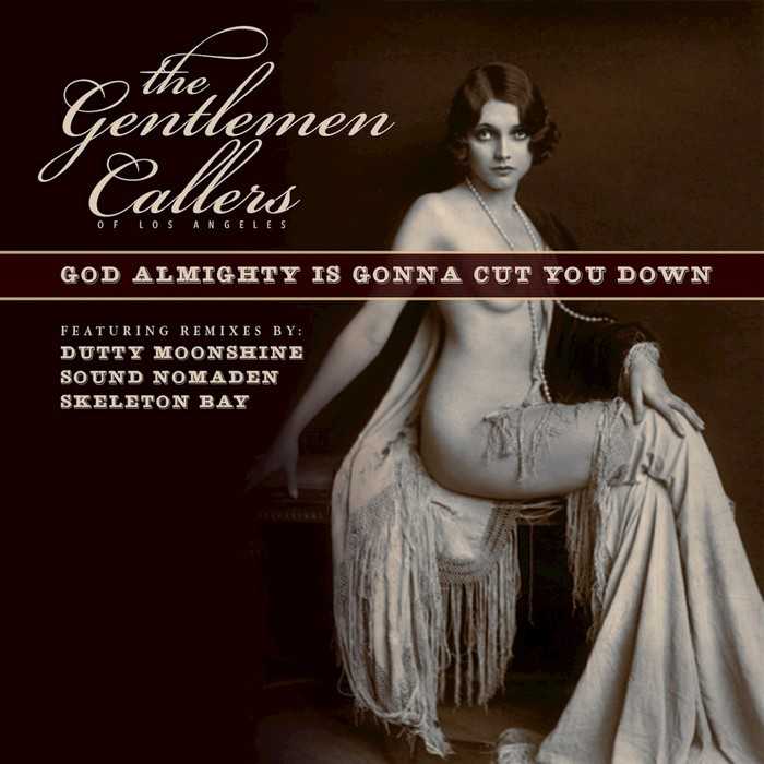 THE GENTLEMEN CALLERS OF LOS ANGELES - God Almighty Is Gonna Cut You Down