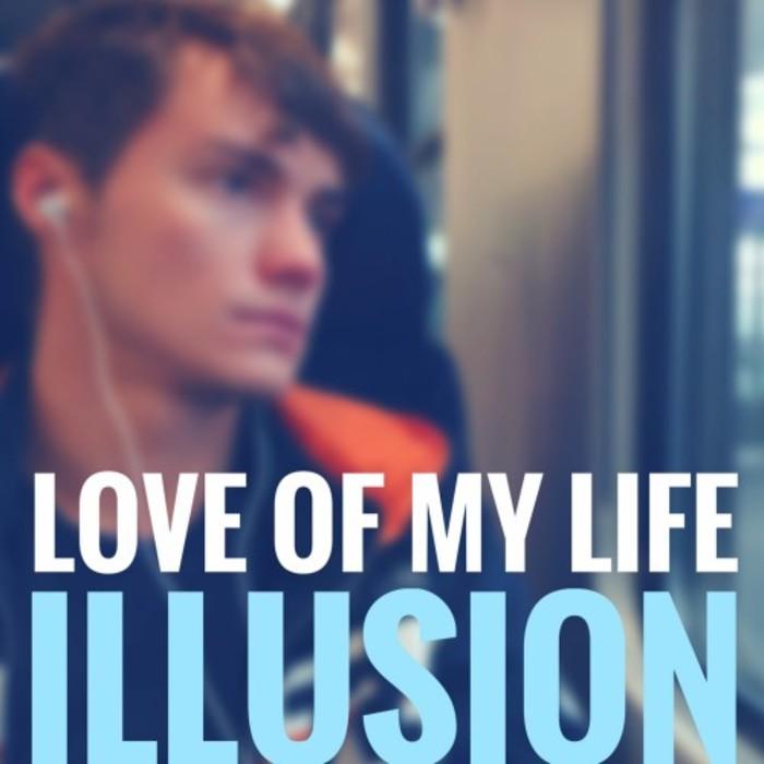 ILLUSION - Love Of My Life