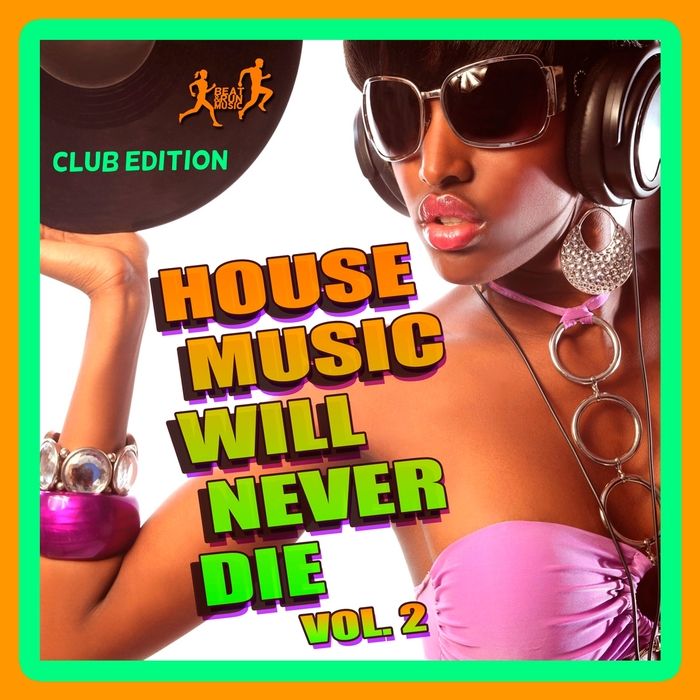 VARIOUS - House Music Will Never Die Vol 2