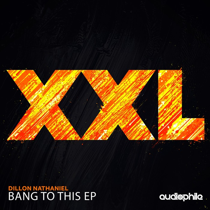 DILLON NATHANIEL - Bang To This EP