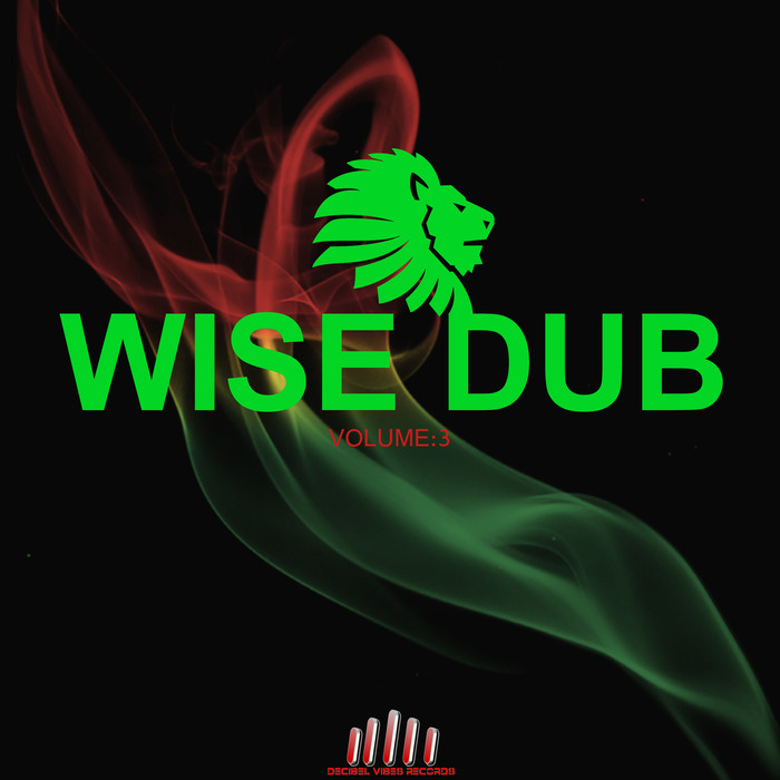 KING OPOSSUM/TOKYO TOWER/DUB TEK/LURUPEAN DUB STARS/LURUPEAN DUB STARS/PHILIP TBC - Wise Dub Vol 3