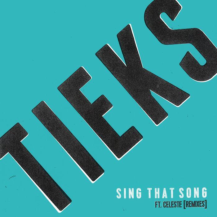 TIEKS - Sing That Song (feat. Celeste) [Remix EP]