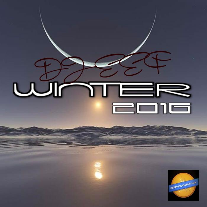 DJ EEF feat DEEP HOUSE NATION - Winter 2016