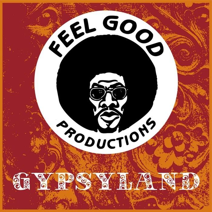 FEEL GOOD PRODUCTIONS - Gyspyland