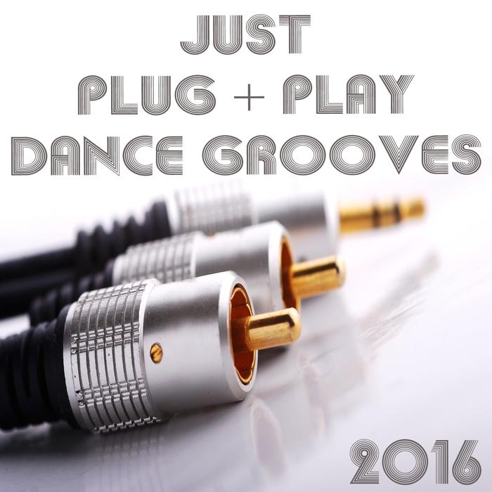 VARIOUS - Just Plug + Play Dancegooves 2016