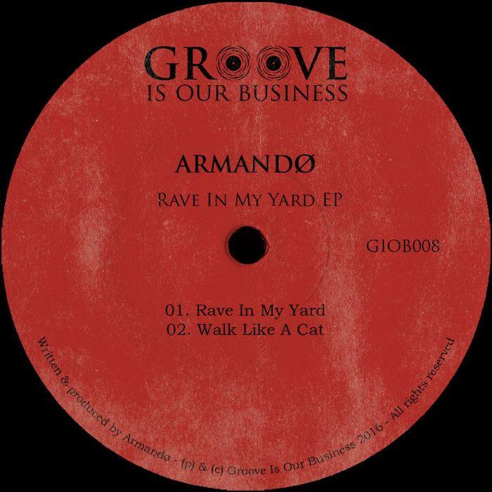 ARMANDO - Rave In My Yard