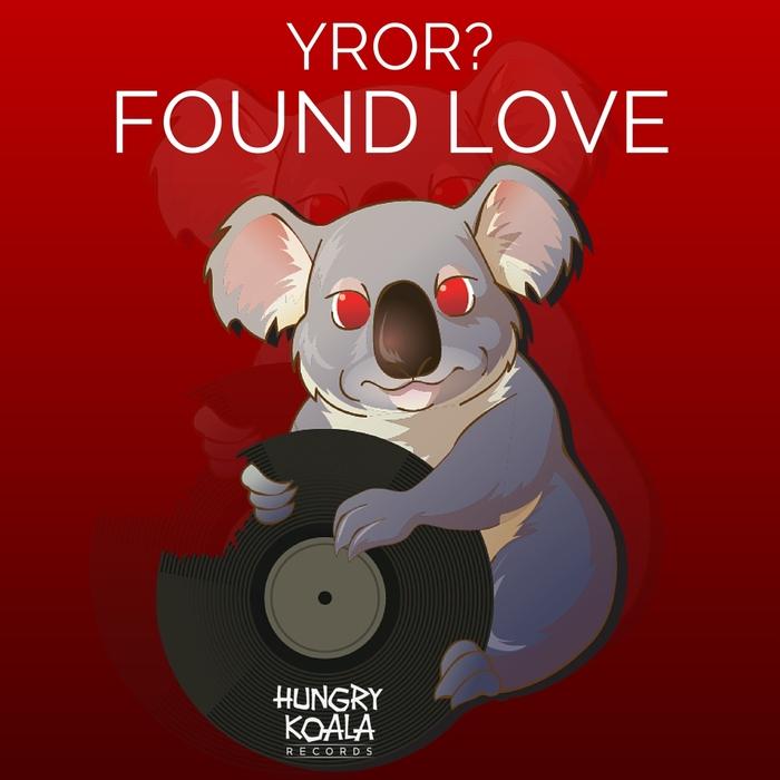 YROR? - Found Love