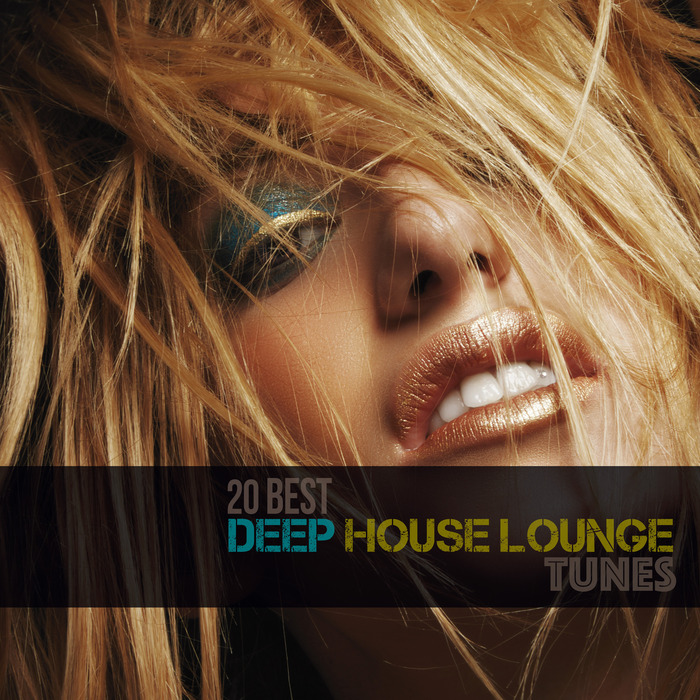 VARIOUS - 20 Best Deep House Lounge Tunes