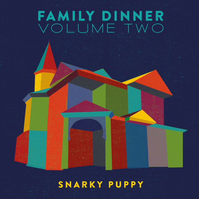SNARKY PUPPY - Family Dinner Vol 2 (Deluxe)