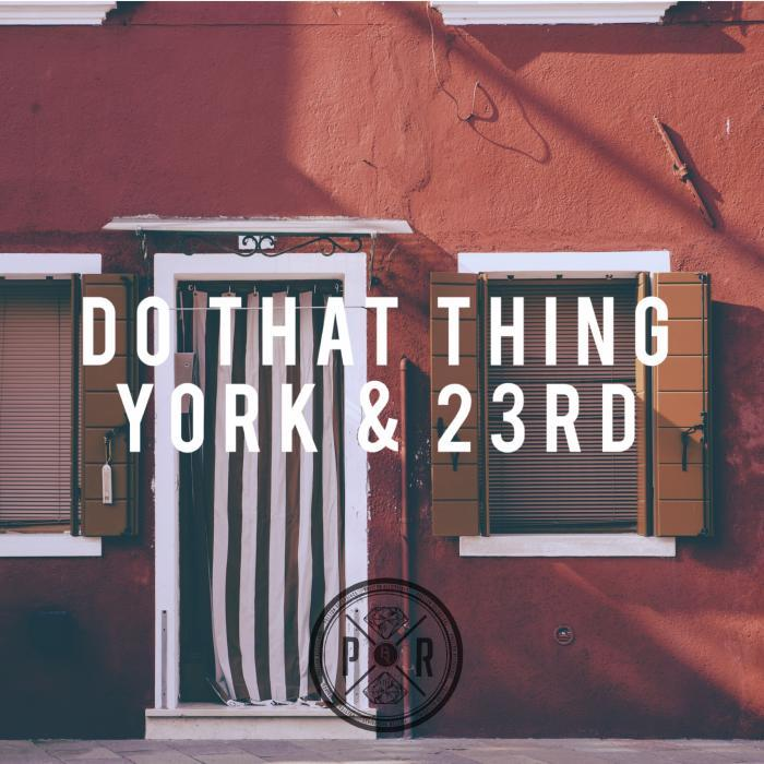 YORK/23RD - Do That Thing