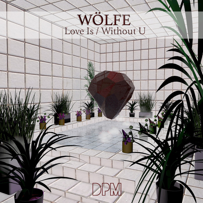 WOLFE - Love Is/Without You