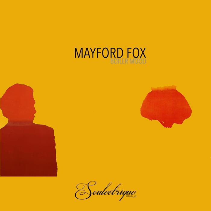 MAYFORD FOX - Boiler Mood