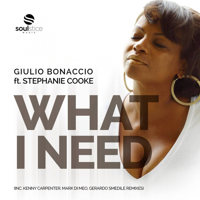 GIULIO BONACCIO feat STEPHANIE COOKE - What I Need