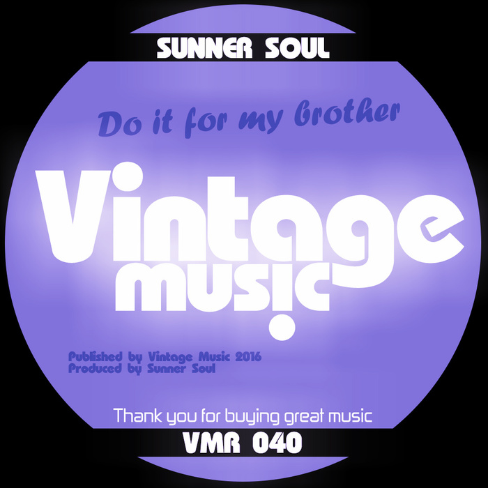 SUNNER SOUL/LINER - Do It For My Brother
