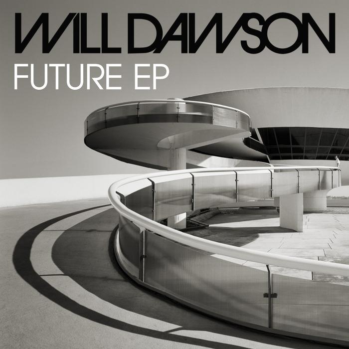 WILL DAWSON - Future EP