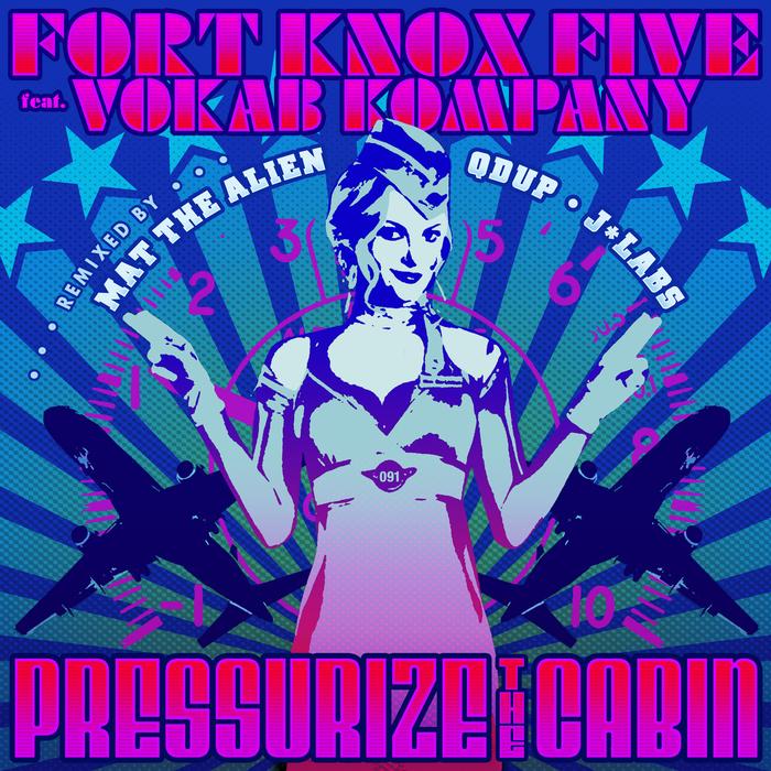 FORT KNOX FIVE - Pressurize The Cabin