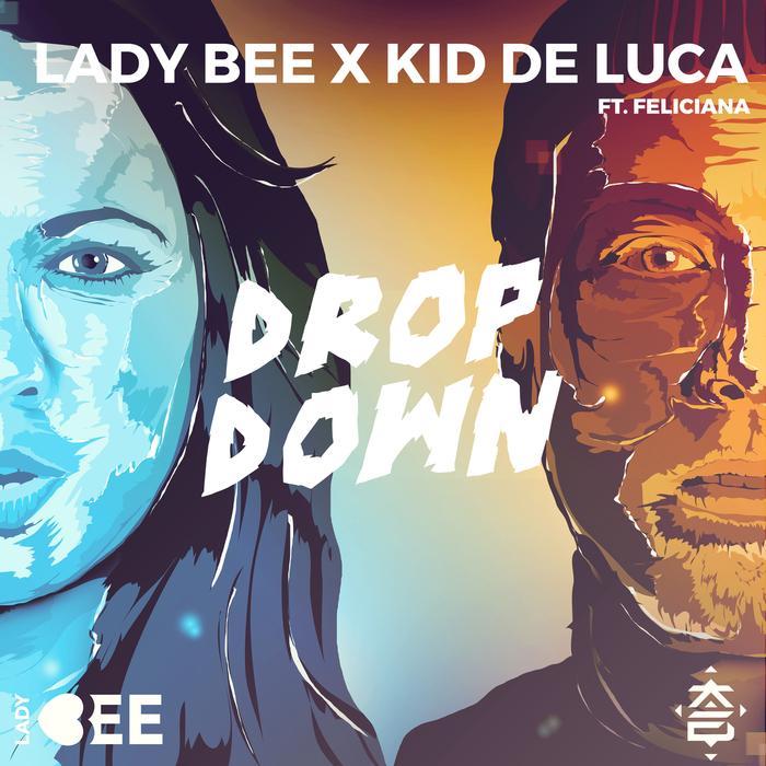 LADY BEE X KID DE LUCA feat FELICIANA - Drop Down