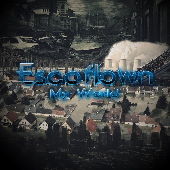 ESCAFLOWN - My World